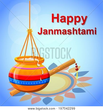 Happy Krishna Janmashtami. Pot with butter and flute on beautiful blue background. Vector illustration.