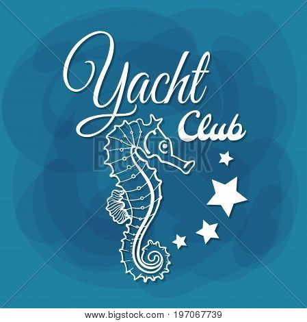 Yacht Club. White lettering with seahorse on blue background. Can be used for posters, banners or t shirts. Vector illustration