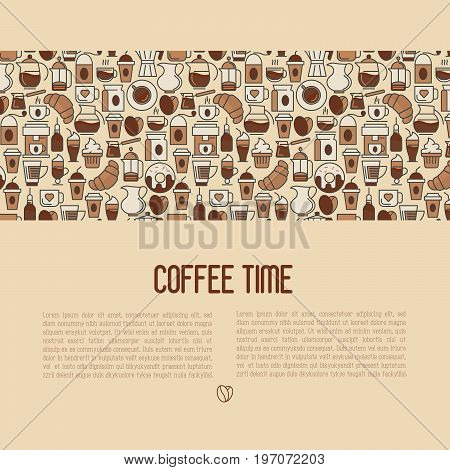 Coffee time concept with thin line icons of equipment for cooking, coffee beans, croissants, cakes for shop, cafe, menu or web site. Vector illustration.