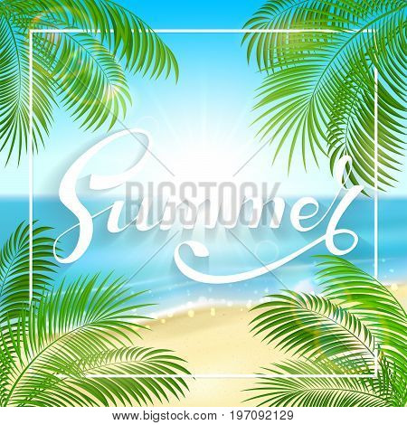 Lettering Summer on tropical background with sandy beach, sparkling ocean and palm leaves, illustration.