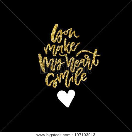 Unique sign made with brush - you make my heart smile. Handdrawn lettering.