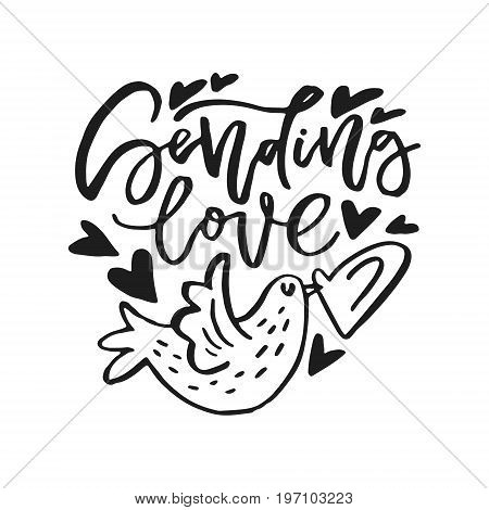 Sending love - dove with hand lettered quote. Romantic typography.