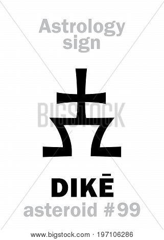 Astrology Alphabet: DIKÉ, asteroid #99. Hieroglyphics character sign (single symbol).