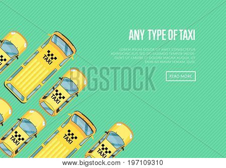 Any type of taxi poster with yellow cabs. Urban heavy traffic concept, commercial automobile transportation, city taxi service. Auto business advertising vector illustration in flat style