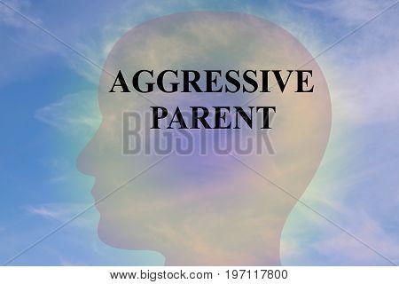 Aggressive Parent - Behavioral Concept