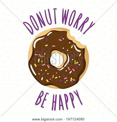 Bitten glazed donut with an inscription-pun Donut worry be happy. Vector illustration is suitable for postcard cards posters menus prints for clothes.