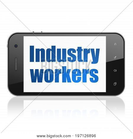 Manufacuring concept: Smartphone with  blue text Industry Workers on display,  Tag Cloud background, 3D rendering
