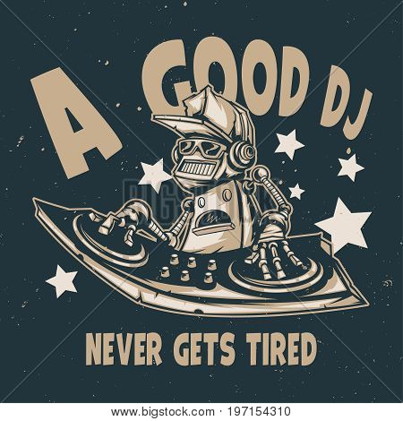 T-shirt or poster design with illustraion of robot disc jockey
