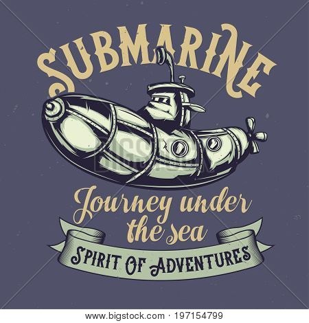 T-shirt or poster design with illustraion of funny submarine