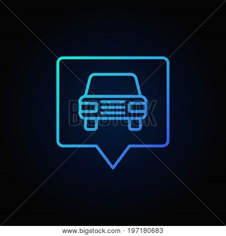 Blue car in square pointer - vector car front view outline sign on dark background