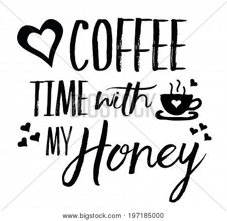 Love Coffee Time with my Honey typography vector art design with heart and coffee icons