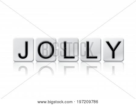 The word Jolly concept and theme written in 3D white tiles and isolated on a white background.