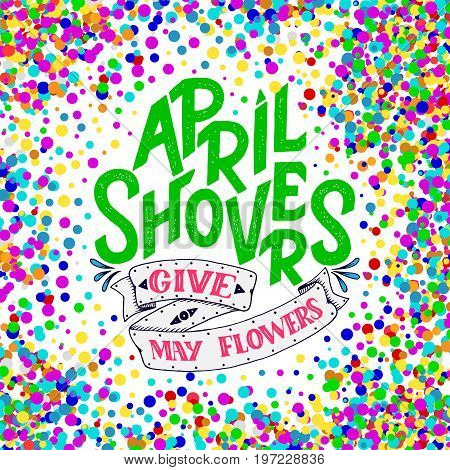 April Showers give mayflowers spring banner. Typography poster with lettering. Spring design spring lettering about april social media content lettering for prints cards