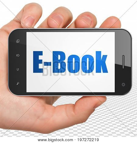 Learning concept: Hand Holding Smartphone with blue text E-Book on display, 3D rendering