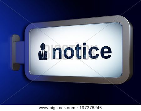 Law concept: Notice and Business Man on advertising billboard background, 3D rendering