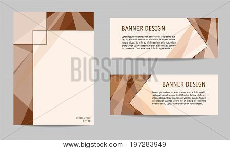 Cover and two banners layout set. Soft brown geometric backgrounds with text place. Modern technology templates for brochures, booklets, leaflets, posters, presentations, annual reports. Vector EPS10