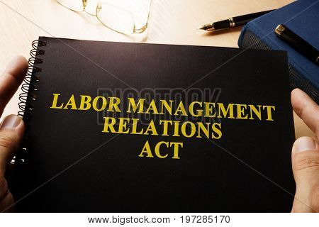Labor Management Relations Act on an office table.