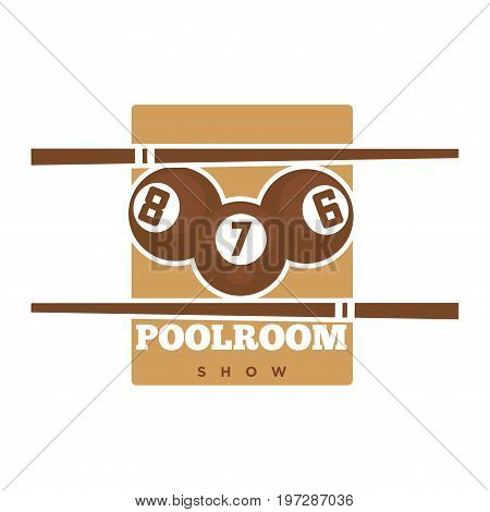 Pool room show promotional emblem in sepia colors with numbered balls, wooden cues and rectangle behind isolated vector illustration on white background. Big billiards tournament advertisement.