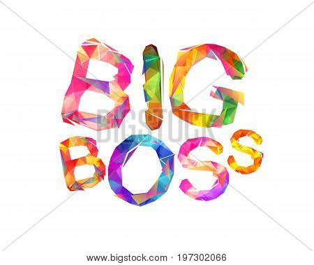 Big boss. Vector inscription of triangular letters