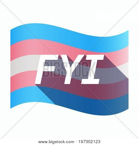 Isolated Transgender Flag With    The Text Fyi