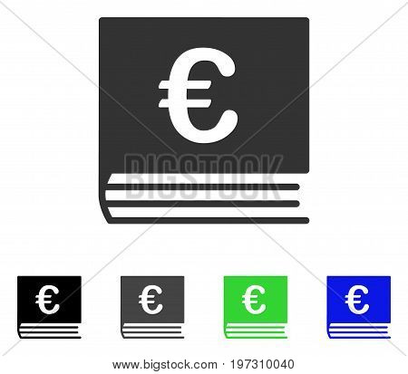 Euro Bookkeeping flat vector illustration. Colored Euro bookkeeping gray, black, blue, green icon versions. Flat icon style for application design.