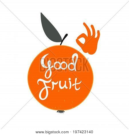 Orange vector. Good fruit. Silhouette orange with text. Silhouette orange with text. Vector motivation card with hand silhouette. Local market poster. Perfect illustration for food shop grocery or organic product label.