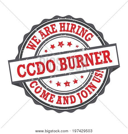 CCDO Burner - We are hiring, come and join us - Job advertising / Job offer - Grunge label. Print colors used
