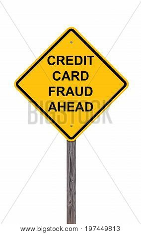 Caution Sign Isolated On White - Credit Card Fraud Ahead