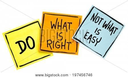 Do what is right, not what is easy  advice or reminder - handwriting on isolated sticky notes