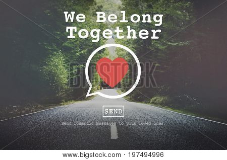 We Belong Together Valentine Romance Love Toast Dating Concept