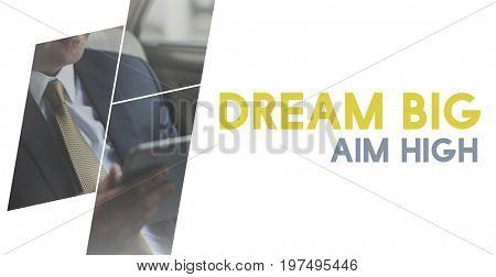 Dream Big Aim High Motivation Word Graphic