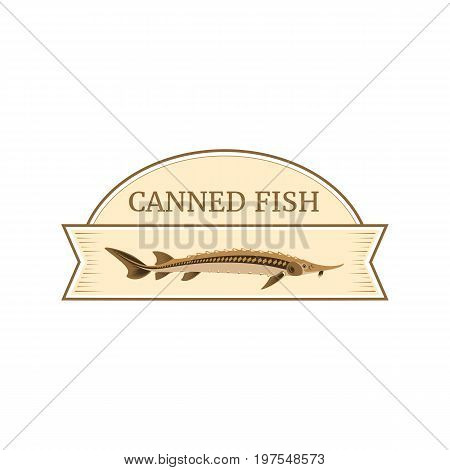 Vector logo template for fish preserves. Illustration of sturgeon fish realistic design. Can be used for emblem on canned fish. EPS 10. Design element for fish-menu banners wrapping paper.