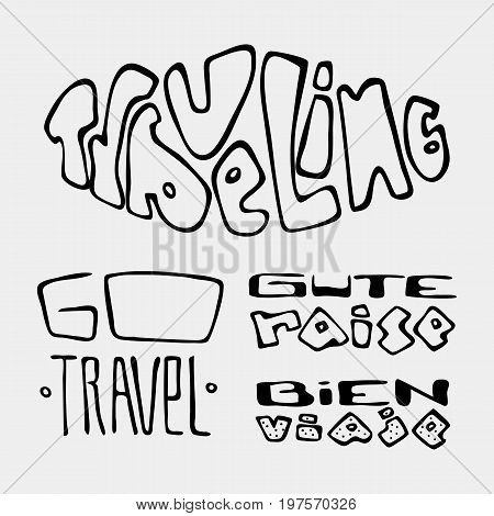 Set of text traveling slogans lettering. Traveling, go travel, gute raise, bien viaje. Can be used on banners, cards.