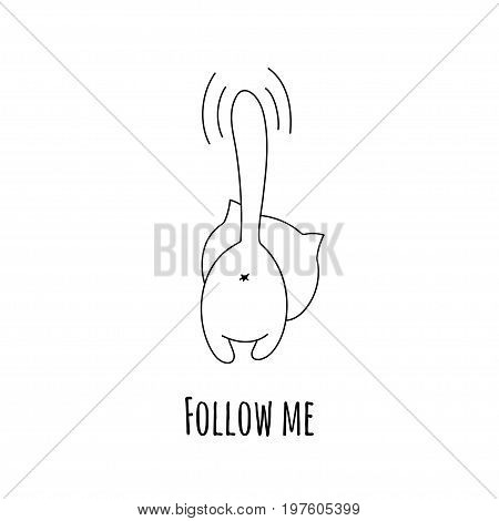 Black and white outgoing cat and inscription Follow me. Vector illustration.