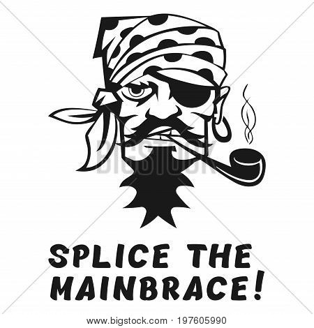 "Vector image of a pirate with the inscription ""Splice the mainbrace!"". Print on T-shirt poster"