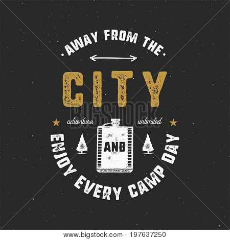 Vintage hand drawn travel badge and emblem. Hiking label. Outdoor adventure inspirational logo. Typography retro style. Motivational quote - Away from the city for prints, t shirts. Stock vector