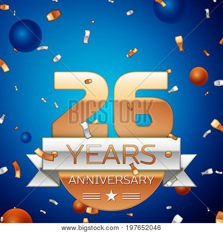 Realistic Twenty six Years Anniversary Celebration Design. Golden numbers and silver ribbon, confetti on blue background. Colorful Vector template elements for your birthday party. Anniversary ribbon
