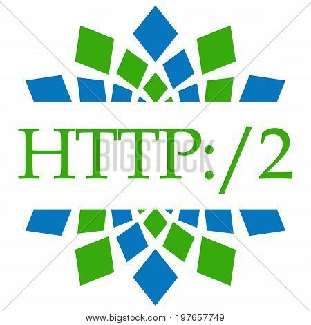 Http 2 concept image with text written over blue green  background.