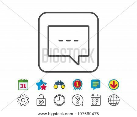 Chat line icon. Speech bubble sign. Communication or Comment symbol. Calendar, Globe and Chat line signs. Binoculars, Award and Download icons. Editable stroke. Vector