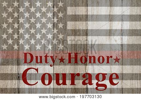 Duty Honor Courage text with USA patriotic old thin red line flag on a weathered wood