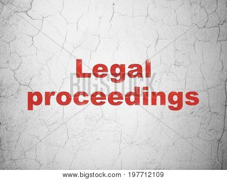 Law concept: Red Legal Proceedings on textured concrete wall background