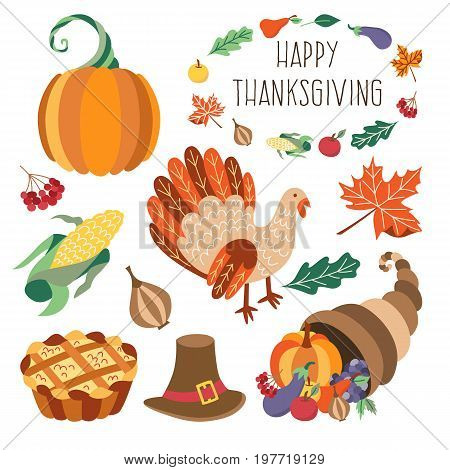 Vector thanksgiving set. Autumn, harvest and thanksgiving symbols - horn of planty, cornucopia, hat pumpkin apple pie, turkey leaves vegetables. Flat illustration isolated on a white background.