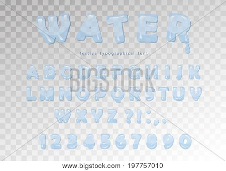 Water font design. Transparent glossy ABC letters and numbers. Vector illustration.