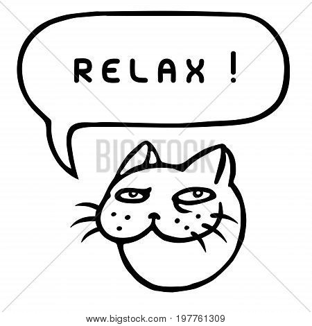 Relax! Cartoon cat head. Speech bubble. Vector illustration. Funny cool emoticon character.