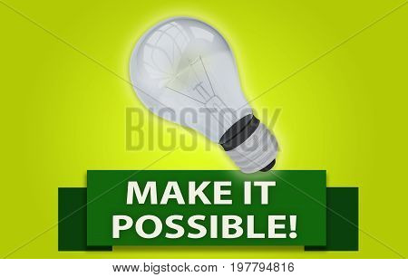 Make It Possible! Concept With Banner And Light Bulb