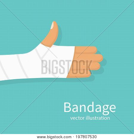 Bandage on hand human. Broken, cut, damaged arm. Gypsum plaster bandaged hand. Medical vector illustration flat design. Isolated on background. Injured part of body. Medicine and healthcare.
