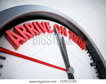 Clock with arrive on time text. 3D illustration.
