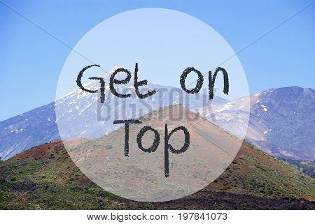 English Text Get On Top. Vulcano Mountain Teide On Teneriffa. Panorama View Of Beautiful Scenery