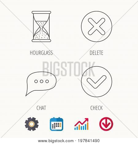 Chat speech bubble, hourglass and check icons. Delete, remove and tick linear signs. Calendar, Graph chart and Cogwheel signs. Download colored web icon. Vector