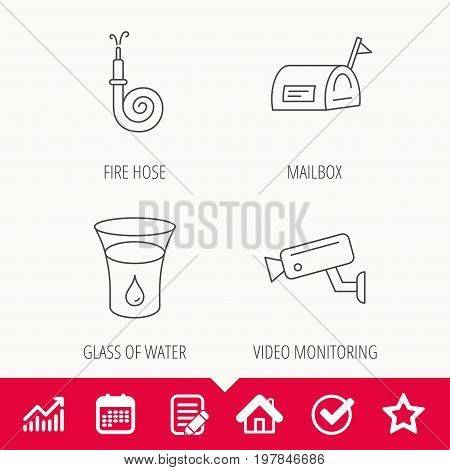 Mailbox, video monitoring and fire hose icons. Glass of water linear sign. Edit document, Calendar and Graph chart signs. Star, Check and House web icons. Vector